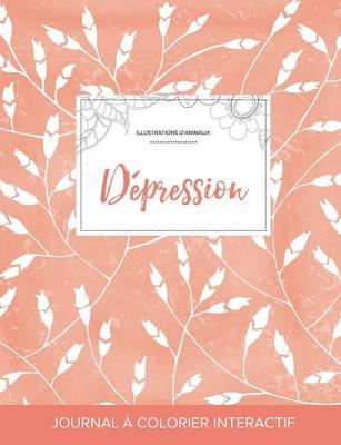 Journal de Coloration Adulte: Depression (Illustrations D'Animaux, Coquelicots Peche) (Paperback)