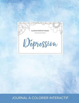 Journal de Coloration Adulte: Depression (Illustrations Mythiques, Cieux Degages) (Paperback)