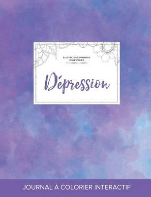 Journal de Coloration Adulte: Depression (Illustrations D'Animaux Domestiques, Brume Violette) (Paperback)