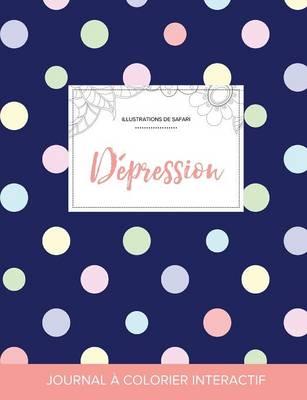 Journal de Coloration Adulte: Depression (Illustrations de Safari, Pois) (Paperback)