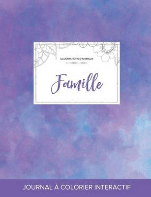 Journal de Coloration Adulte: Famille (Illustrations D'Animaux, Brume Violette) (Paperback)