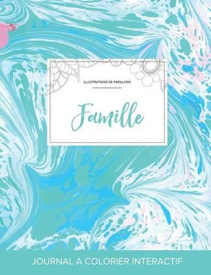 Journal de Coloration Adulte: Famille (Illustrations de Papillons, Bille Turquoise) (Paperback)