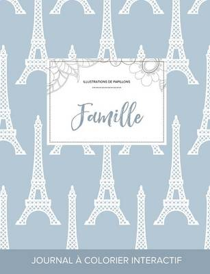Journal de Coloration Adulte: Famille (Illustrations de Papillons, Tour Eiffel) (Paperback)