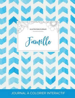Journal de Coloration Adulte: Famille (Illustrations Florales, Chevron Aquarelle) (Paperback)