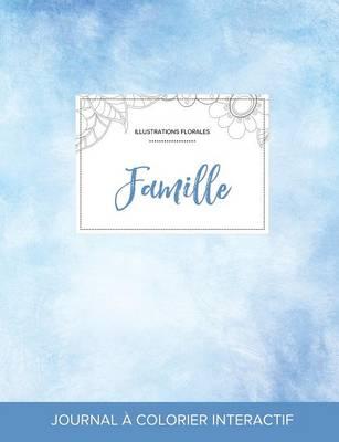 Journal de Coloration Adulte: Famille (Illustrations Florales, Cieux Degages) (Paperback)
