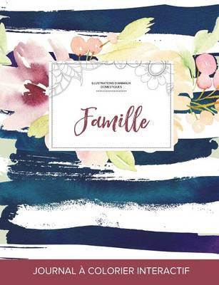 Journal de Coloration Adulte: Famille (Illustrations D'Animaux Domestiques, Floral Nautique) (Paperback)