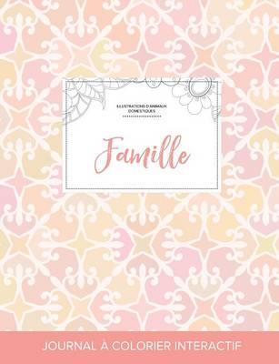 Journal de Coloration Adulte: Famille (Illustrations D'Animaux Domestiques, Elegance Pastel) (Paperback)