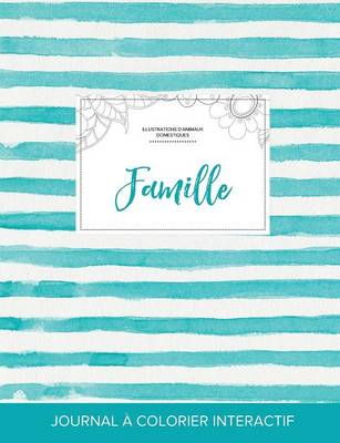 Journal de Coloration Adulte: Famille (Illustrations D'Animaux Domestiques, Rayures Turquoise) (Paperback)