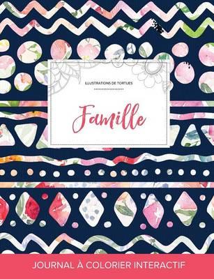Journal de Coloration Adulte: Famille (Illustrations de Tortues, Floral Tribal) (Paperback)