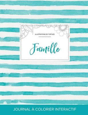Journal de Coloration Adulte: Famille (Illustrations de Tortues, Rayures Turquoise) (Paperback)