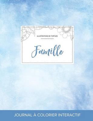 Journal de Coloration Adulte: Famille (Illustrations de Tortues, Cieux Degages) (Paperback)