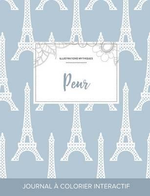 Journal de Coloration Adulte: Peur (Illustrations Mythiques, Tour Eiffel) (Paperback)