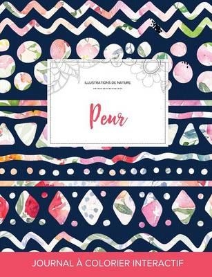 Journal de Coloration Adulte: Peur (Illustrations de Nature, Floral Tribal) (Paperback)