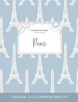 Journal de Coloration Adulte: Peur (Illustrations de Vie Marine, Tour Eiffel) (Paperback)