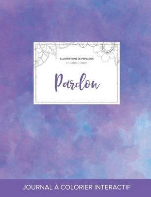 Journal de Coloration Adulte: Pardon (Illustrations de Papillons, Brume Violette) (Paperback)