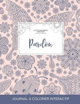 Journal de Coloration Adulte: Pardon (Illustrations D'Animaux Domestiques, Coccinelle) (Paperback)