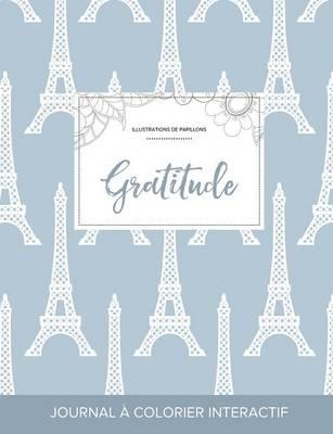 Journal de Coloration Adulte: Gratitude (Illustrations de Papillons, Tour Eiffel) (Paperback)