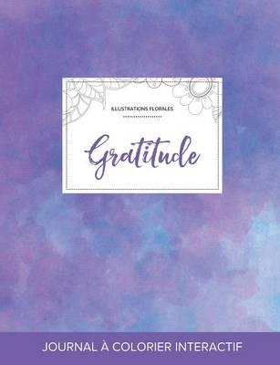 Journal de Coloration Adulte: Gratitude (Illustrations Florales, Brume Violette) (Paperback)