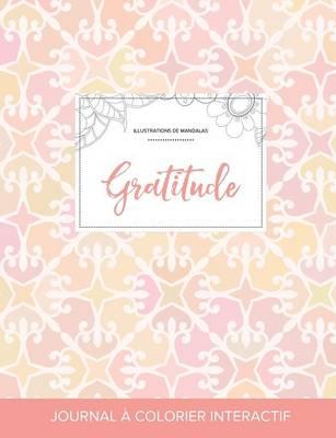 Journal de Coloration Adulte: Gratitude (Illustrations de Mandalas, Elegance Pastel) (Paperback)