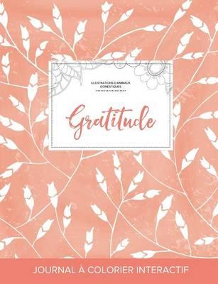 Journal de Coloration Adulte: Gratitude (Illustrations D'Animaux Domestiques, Coquelicots Peche) (Paperback)