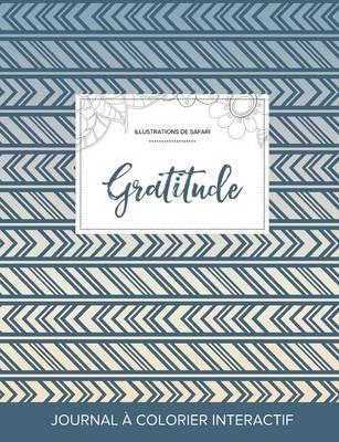 Journal de Coloration Adulte: Gratitude (Illustrations de Safari, Tribal) (Paperback)