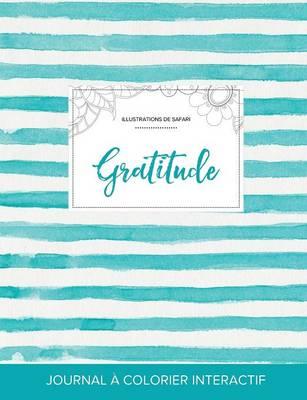 Journal de Coloration Adulte: Gratitude (Illustrations de Safari, Rayures Turquoise) (Paperback)