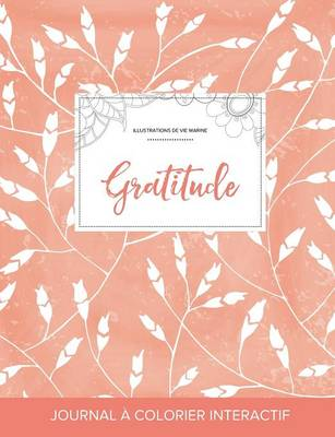Journal de Coloration Adulte: Gratitude (Illustrations de Vie Marine, Coquelicots Peche) (Paperback)