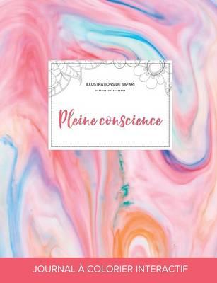 Journal de Coloration Adulte: Pleine Conscience (Illustrations de Safari, Chewing-Gum) (Paperback)