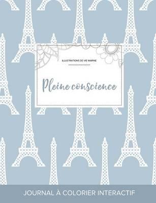 Journal de Coloration Adulte: Pleine Conscience (Illustrations de Vie Marine, Tour Eiffel) (Paperback)