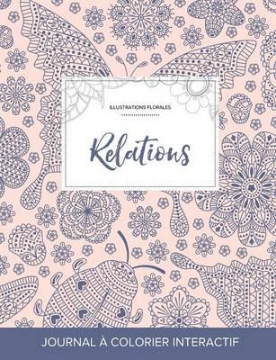 Journal de Coloration Adulte: Relations (Illustrations Florales, Coccinelle) (Paperback)