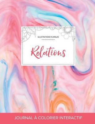 Journal de Coloration Adulte: Relations (Illustrations Florales, Chewing-Gum) (Paperback)