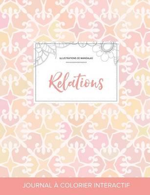 Journal de Coloration Adulte: Relations (Illustrations de Mandalas, Elegance Pastel) (Paperback)