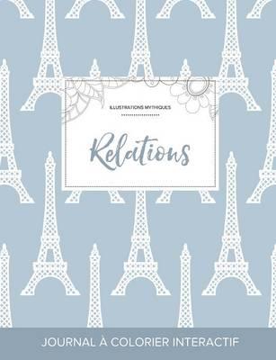 Journal de Coloration Adulte: Relations (Illustrations Mythiques, Tour Eiffel) (Paperback)