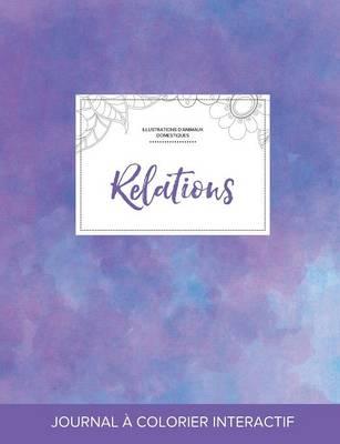 Journal de Coloration Adulte: Relations (Illustrations D'Animaux Domestiques, Brume Violette) (Paperback)