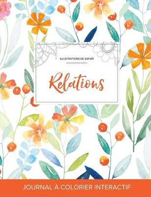 Journal de Coloration Adulte: Relations (Illustrations de Safari, Floral Printanier) (Paperback)