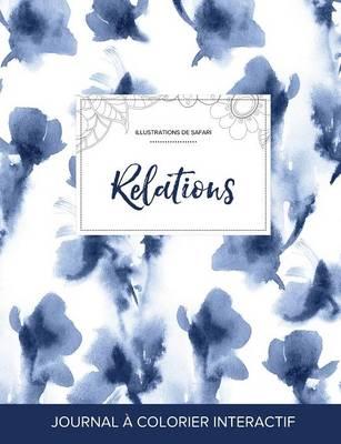 Journal de Coloration Adulte: Relations (Illustrations de Safari, Orchidee Bleue) (Paperback)