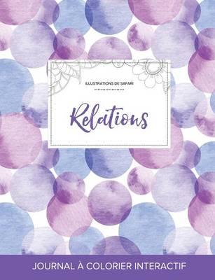 Journal de Coloration Adulte: Relations (Illustrations de Safari, Bulles Violettes) (Paperback)