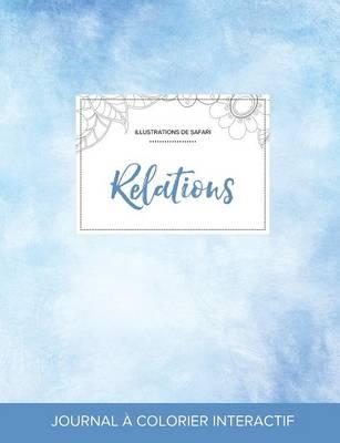 Journal de Coloration Adulte: Relations (Illustrations de Safari, Cieux Degages) (Paperback)