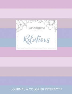 Journal de Coloration Adulte: Relations (Illustrations de Safari, Rayures Pastel) (Paperback)