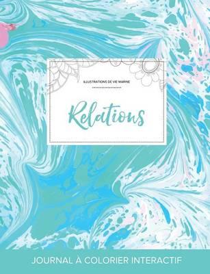 Journal de Coloration Adulte: Relations (Illustrations de Vie Marine, Bille Turquoise) (Paperback)
