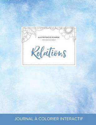 Journal de Coloration Adulte: Relations (Illustrations de Vie Marine, Cieux Degages) (Paperback)
