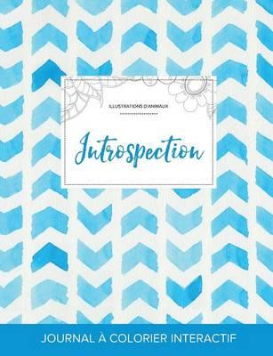 Journal de Coloration Adulte: Introspection (Illustrations D'Animaux, Chevron Aquarelle) (Paperback)
