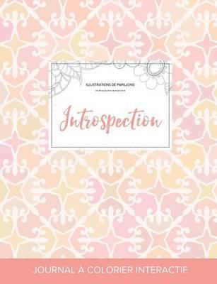 Journal de Coloration Adulte: Introspection (Illustrations de Papillons, Elegance Pastel) (Paperback)