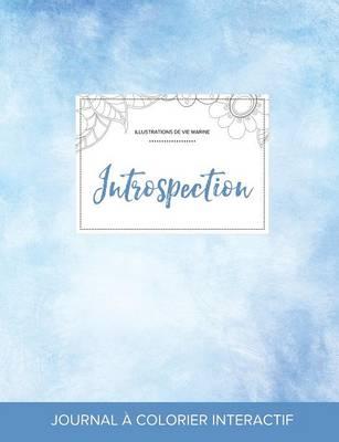 Journal de Coloration Adulte: Introspection (Illustrations de Vie Marine, Cieux Degages) (Paperback)