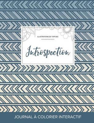 Journal de Coloration Adulte: Introspection (Illustrations de Tortues, Tribal) (Paperback)