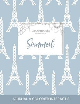 Journal de Coloration Adulte: Sommeil (Illustrations de Papillons, Tour Eiffel) (Paperback)