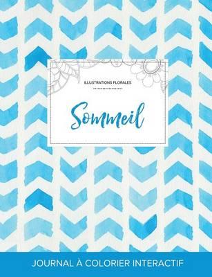 Journal de Coloration Adulte: Sommeil (Illustrations Florales, Chevron Aquarelle) (Paperback)