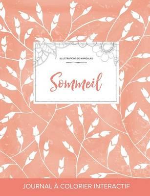 Journal de Coloration Adulte: Sommeil (Illustrations de Mandalas, Coquelicots Peche) (Paperback)