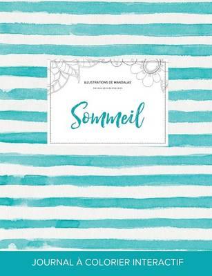 Journal de Coloration Adulte: Sommeil (Illustrations de Mandalas, Rayures Turquoise) (Paperback)
