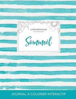 Journal de Coloration Adulte: Sommeil (Illustrations de Nature, Rayures Turquoise) (Paperback)